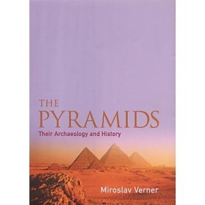 The Pyramids: Their Archaeology and History