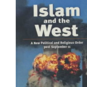 Islam and the West: A New Political and Religious Order Post September 11