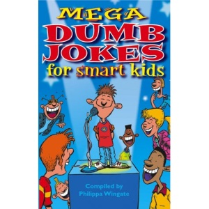 Mega Dumb Jokes for Smart Kids