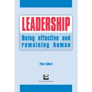 Leadership: Being Effective and Remaining Human