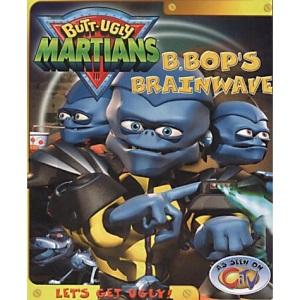 Butt Ugly Martians: B Bop's Brainwave