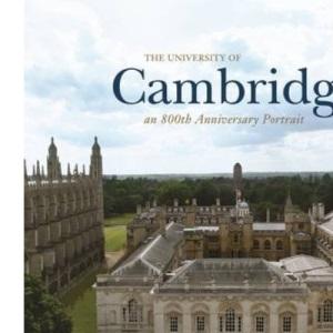 University of Cambridge: An 800th Anniversary Portrait