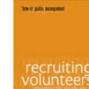 Recruiting Volunteers (How to Management Series)