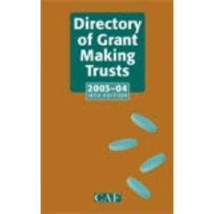 The Directory of Grant Making Trusts (Directory of Social Change)