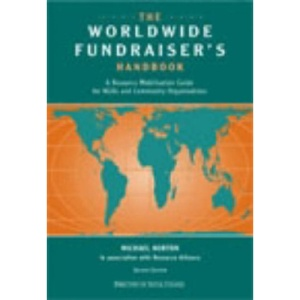 The Worldwide Fundraiser's Handbook: A Resource Mobilisation Guide for NGOs and Community Organisations