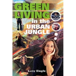 Green Living in the Urban Jungle