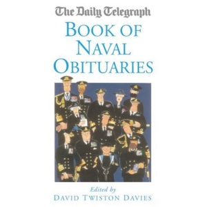 The Daily Telegraph Book of Naval Obituaries (Daily Telegraph Obituaries)