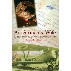 An Airman's Wife: A True Story of Lovers Separated by War