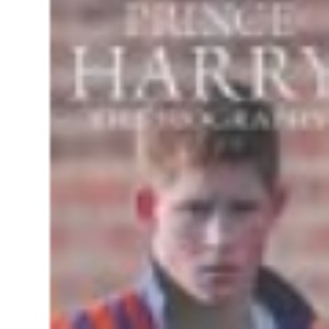 Prince Harry: The Biography