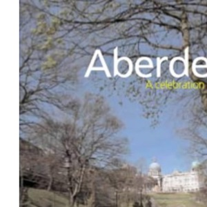 Aberdeen: a Celebration in Pictures