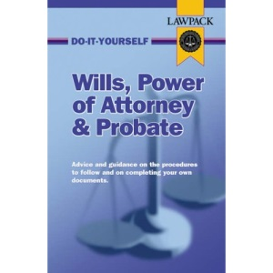 Wills, Power of Attorney and Probate Guide (Law Pack)