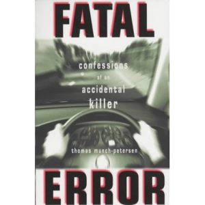 Fatal Error: Confessions of an Accidental Killer