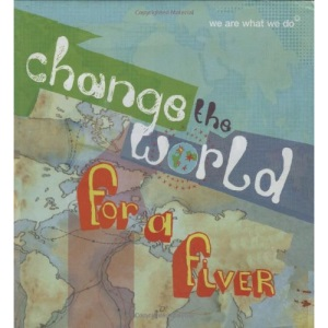 Change the World for a Fiver: We are What We Do