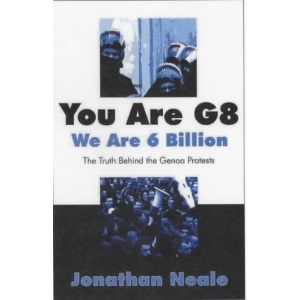 You are G8 - We are Six Billion: The Truth Behind the Genoa Protests