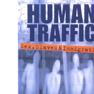 Human Traffic: Sex Slaves and Immigration