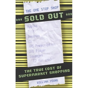 Sold Out!: The True Cost of Supermarket Shopping