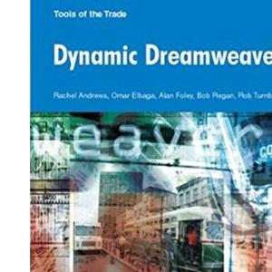 Dynamic Dreamweaver MX (Tools of the trade)
