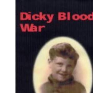 Dicky Blood's War