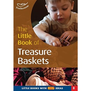 The Little Book of Treasure Baskets: Little Books with Big Ideas (Little Books): No. 8