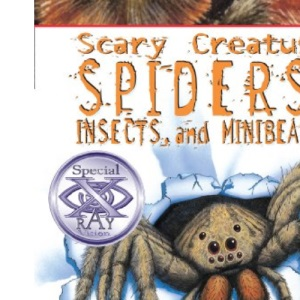 Spiders and Minibeasts (Scary Creatures)