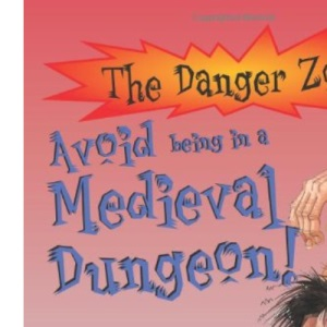 Avoid Being a Prisoner in a Medieval Dungeon! (Danger Zone)