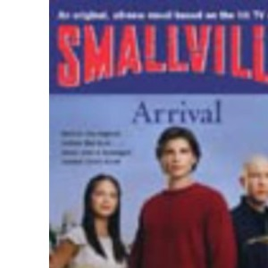 Smallville: Arrival Bk. 1 (Smallville Young Adult)