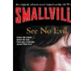 Smallville: See No Evil Bk.2 (Smallville Young Adult)