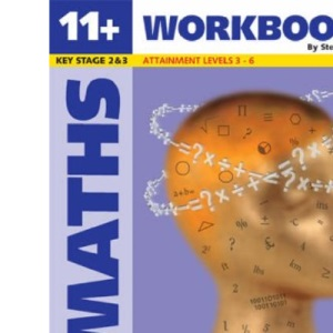 11+ Maths: Maths for SATS,11+,Scholarship and Common Entrance, Book 1