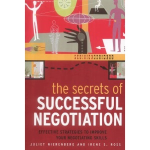 The Secrets of Successful Negotiation: Effective Strategies for Enhancing Your Negotiating Power (Positive Business)