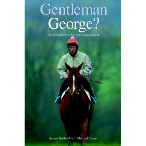 Gentleman George?: The Autobiography of George Duffield