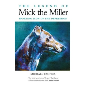 The Legend of Mick the Miller: Sporting Icon of the Depression