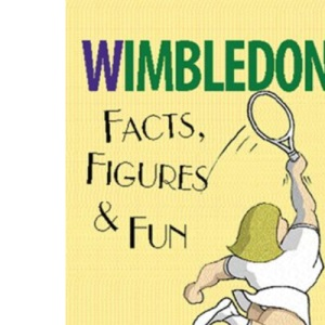 Wimbledon: Facts, Figures and Fun (Facts, Figures & Fun)
