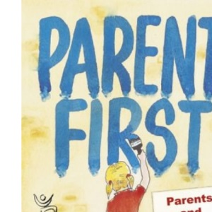 Parents First: Parents and children leaning together: Parents and Children Learning Together