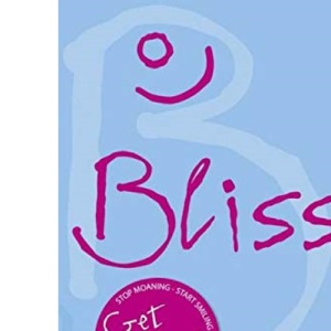 Bliss: Coach Yourself to Feel Great