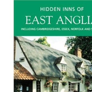 The Hidden Inns of East Anglia (Travel Publishing)