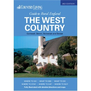 The Country Living Guide to Rural England - The West Country (Travel Publishing): The West Country - Covers Cornwall, Devon, Somerset and Dorset