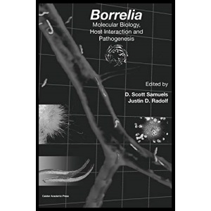 Borrelia: Molecular Biology, Host Interaction and Pathogenesis