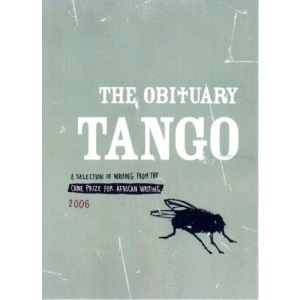 Caine Prize for African Writing 2006: The Obituary Tango