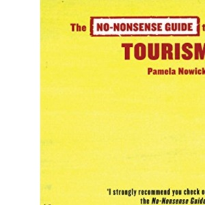 The No-Nonsense Guide to Tourism (No-Nonsense Guides)