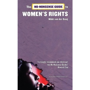 No-Nonsense Guide to Women's Rights, The (No-Nonsense Guides)