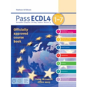 Pass ECDL4: Modules 1-7: Using Microsoft Office 2003 (Payne-Gallway Pass ECDL)