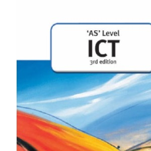 AS Level ICT (A Level ICT)