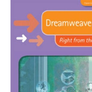 Dreamweaver Mx (Right from the Start guides)