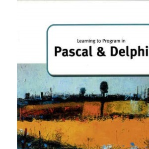Learning to Program in Pascal and Delphi (A Level Computing)