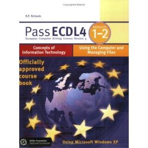 Pass ECDL4: Concepts of Information Technology Module 1 (Payne-Gallway Pass ECDL)