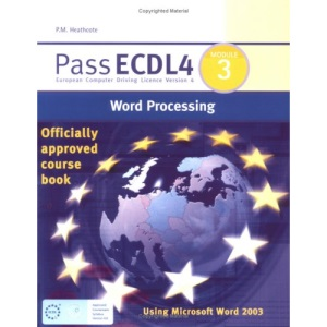 Pass ECDL4: Word Processing Using Microsoft 2003 Module 3 (Payne-Gallway Pass ECDL)