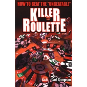 Killer Roulette: How to Beat the Unbeatable (D&B Poker)