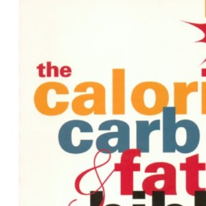 The Calorie, Carb and Fat Bible 2003