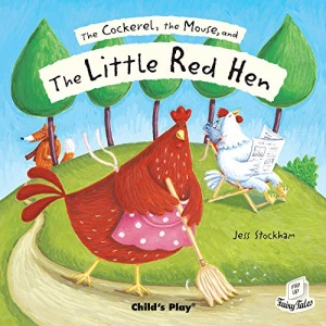 The Cockerel, the Mouse and the Little Red Hen (Flip-Up Fairy Tales)
