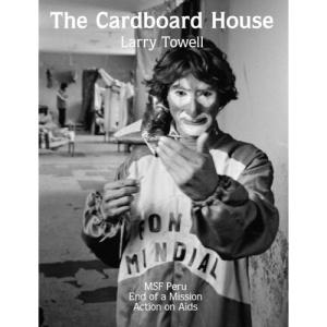 The Cardboard House: MSF -25 Years on Aids